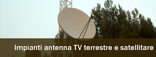 Impianti antenna TV terrestre e satellitare